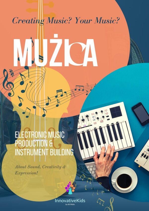 MuŻicA - Electronic Music Production & Instrument Building | InnovativeKids Malta
