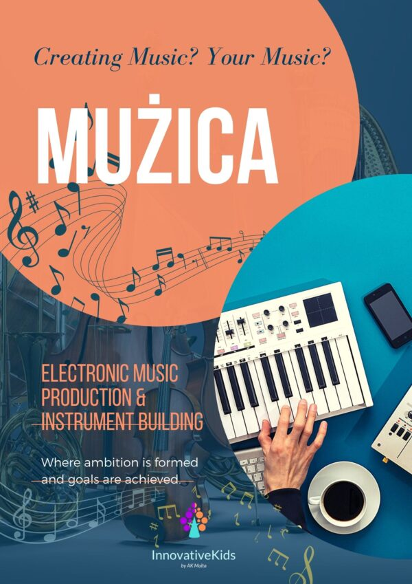 MuŻicA - Electronic Music Production & Instrument Building | InnovativeKids Malta