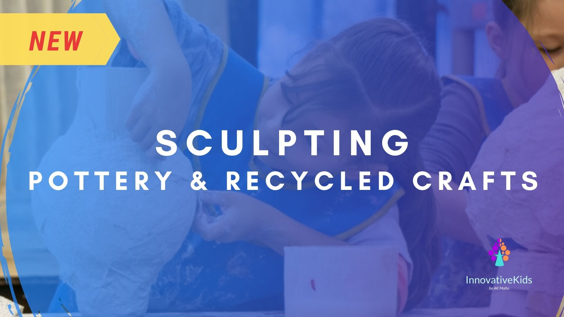 Sculpting and Pottery course 2021 by InnovativeKids
