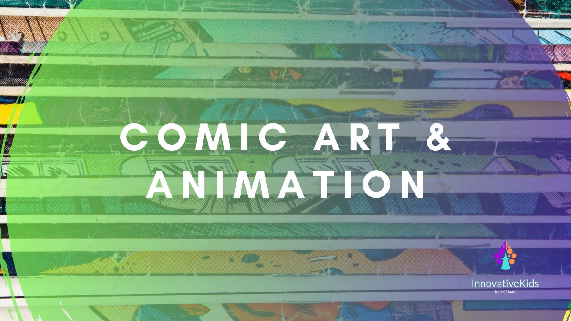 Comic and Animation course 2021 by InnovativeKids